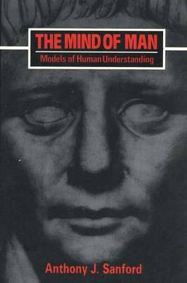 The Mind of Man: Models of Human Understanding