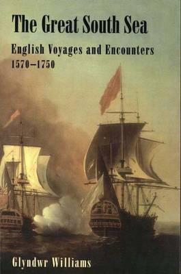 The Great South Sea: English Voyages and Encounters, 1570-1750
