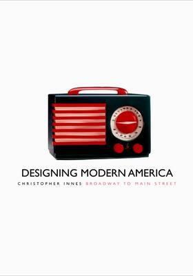 Designing Modern America: Broadway to Main Street