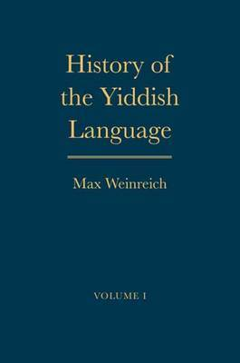 History of the Yiddish Language: Volumes 1 and 2
