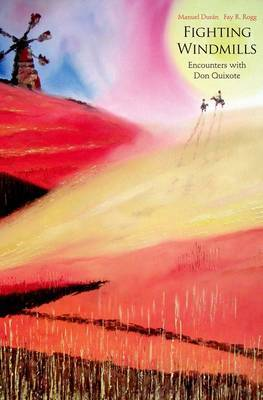 Fighting Windmills: Encounters with Don Quixote