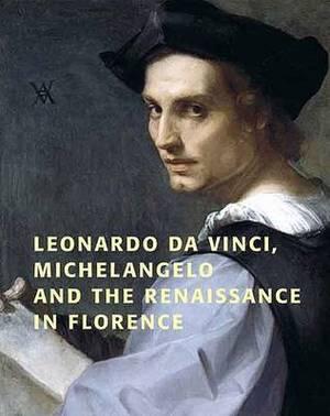 Leonardo Da Vinci, Michelangelo and the Renaissance in Florence
