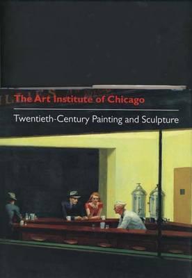 The Art Institute of Chicago: Twentieth-Century Painting and Sculpture