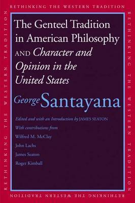 The Genteel Tradition in American Philosophy and Character and Opinion in the United States