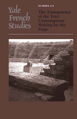 Yale French Studies: Contemporary Writing for the Stage: The Transparency of the Text