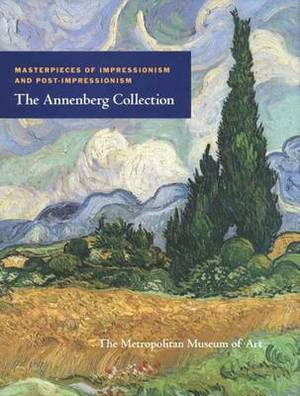 Masterpieces of Impressionism and Post-Impressionism: The Annenberg Collection