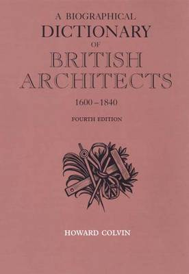 A Biographical Dictionary of British Architects 1600-1840