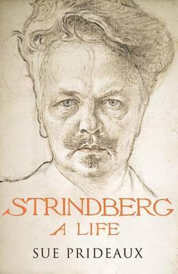 Strindberg: A Life