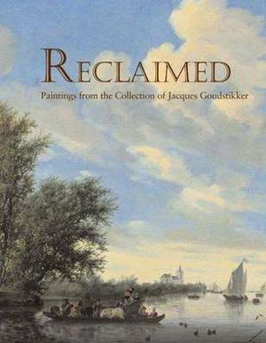 Reclaimed: Paintings from the Collection of Jacques Goudstikker