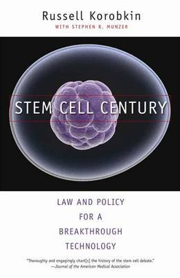 Stem Cell Century: Law and Policy for a Breakthrough Technology