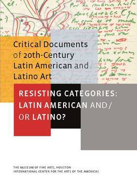Resisting Categories: Latin American and/or Latino?: Volume 1