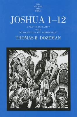 Joshua 1-12: A New Translation with Introduction and Commentary