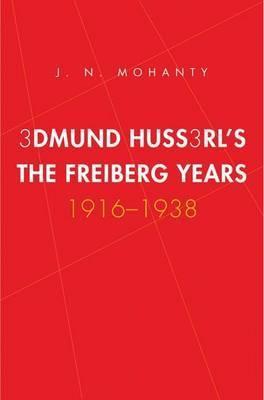 Edmund Husserl's Freiburg Years: 1916-1938
