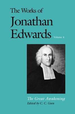 The Works of Jonathan Edwards: v. 4: The Great Awakening