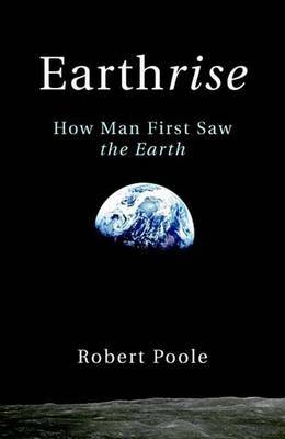 Earthrise: How Man First Saw the Earth