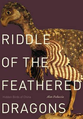 Riddle of the Feathered Dragons: Hidden Birds of China