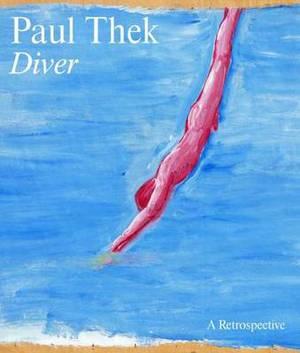 Paul Thek: Diver, A Retrospective