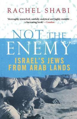 Not the Enemy: Israel's Jews from Arab Lands