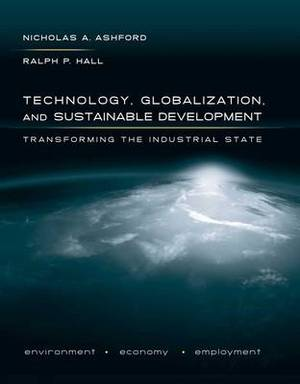 Technology, Globalization, and Sustainable Development: Transforming the Industrial State
