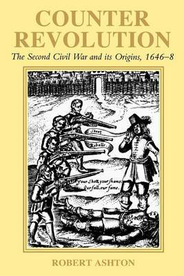 Counter-Revolution: The Second Civil War and Its Origins, 1646-8