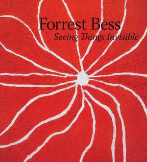 Forrest Bess: Seeing Things Invisible