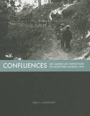 Confluences: An American Expedition to Burma, 1935