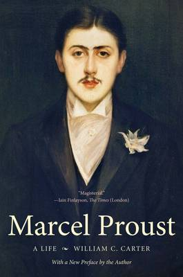 Marcel Proust: A Life, with a New Preface by the Author