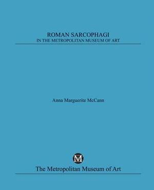 Roman Sarcophagi in the Metropolitan Museum of Art