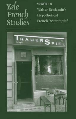Walter Benjamin's Hypothetical French Trauerspiel