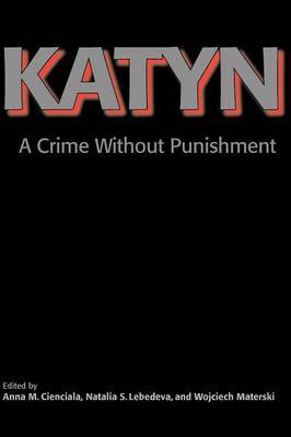 Katyn: A Crime Without Punishment