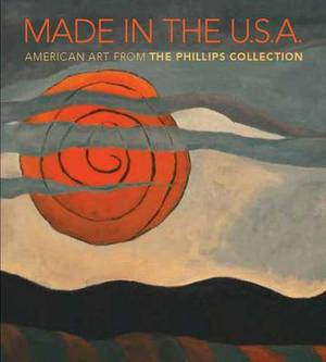Made in the U.S.A.: American Art from The Phillips Collection, 1850-1970