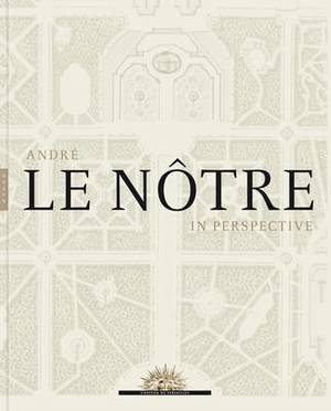 Andre Le Notre in Perspective