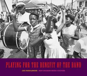 Playing for the Benefit of the Band: New Orleans Music Culture