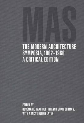 The Modern Architecture Symposia, 1962--1966: A Critical Edition