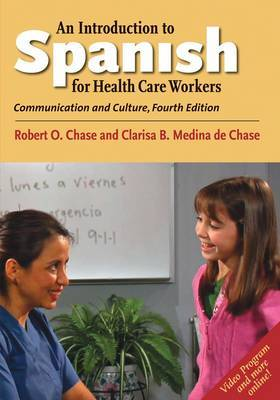 An Introduction to Spanish for Healthcare Workers: Communication and Culture, Fourth Edition