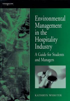 Environmental Management in the Hospitality Industry: A Guide for Students and Managers