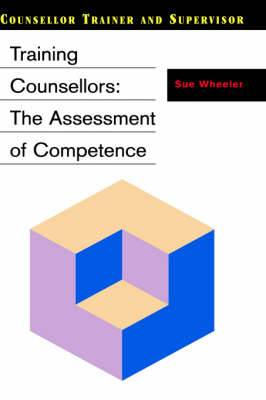 Training Counsellors: The Assessment of Competence