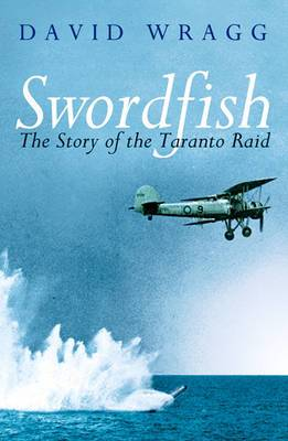 Swordfish: The Story of the Taranto Raid