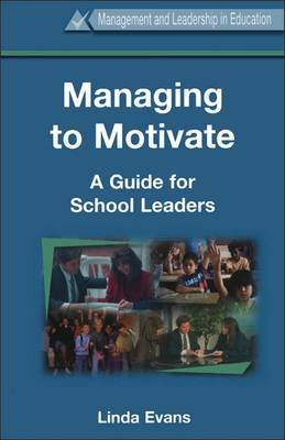 Managing to Motivate: A Guide for School Leaders