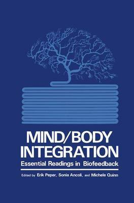 Mind/Body Integration: Essential Readings in Biofeedback