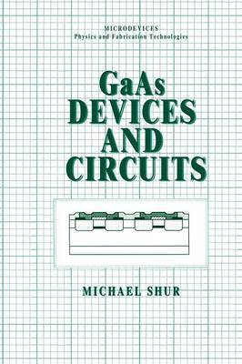 Gaas Devices and Circuits: Microdevices, Physics and Fabrication Technologies