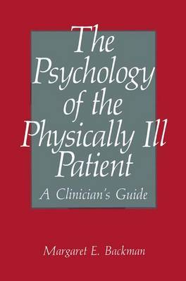 The Psychology of the Physically Ill Patient: A Clinician's Guide