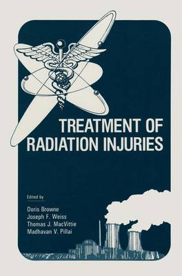 Treatment of Radiation Injuries: 1st Consensus Development Conference : Papers: 1st