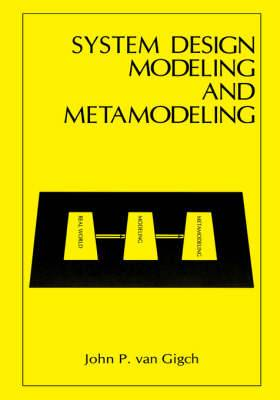 System Design Modeling and Metamodeling