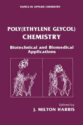 Poly(Ethylene Glycol) Chemistry: Biotechnical and Biomedical Applications