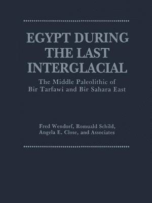 Egypt During the Last Interglacial: Middle Paleolithic of Bir Tarfawi and Bir Sahara East