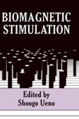 Biomagnetic Stimulation: Proceedings of an International Symposium Held in Fukuoka, Japan, July 15, 1991