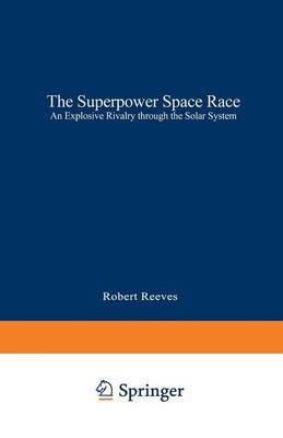 The Superpower Space Race: An Explosive Rivalry Through the Solar System