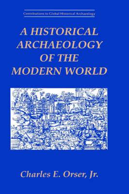 A Historical Archaeology of the Modern World