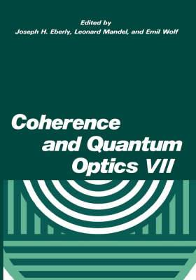 Coherence and Quantum Optics VII: Proceedings of the Seventh Rochester Conference on Coherence and Quantum Optics, held at the University of Rochester, June 7-10, 1995